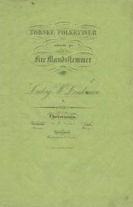 Norske Folkeviser for 4 Mandsstemmer (1847)